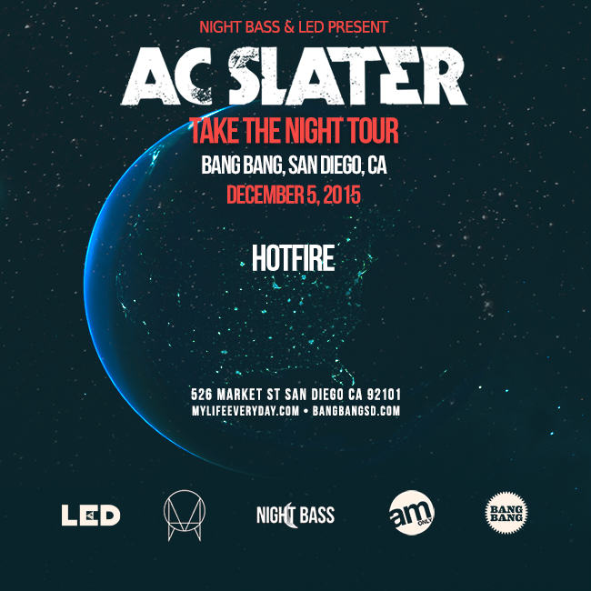 AC Slater Bang Bang San Diego LED presents