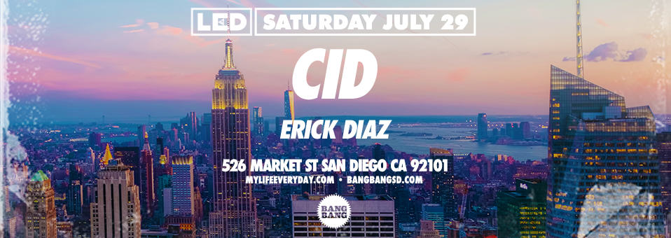 CID at Bang Bang – July 29th, 2017