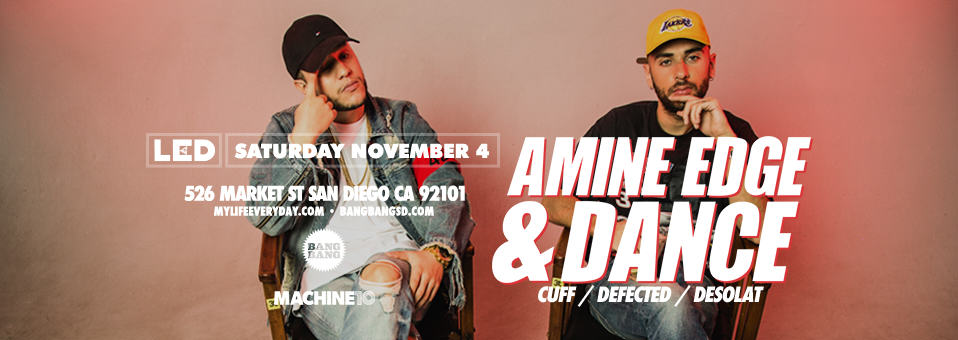 Amine Edge & Dance at Bang Bang – November 4th, 2017