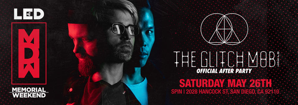 The Glitch Mob (DJ set) Official After Party at Spin Nightclub – May 26th, 2018