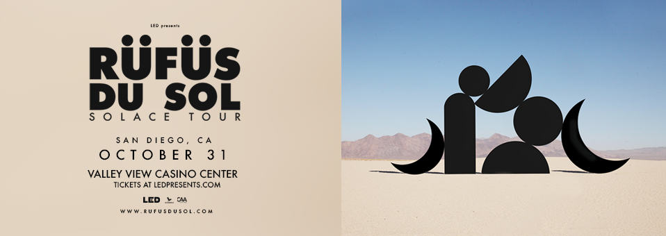 RÜFÜS DU SOL at Valley View Casino Center – October 31st, 2018