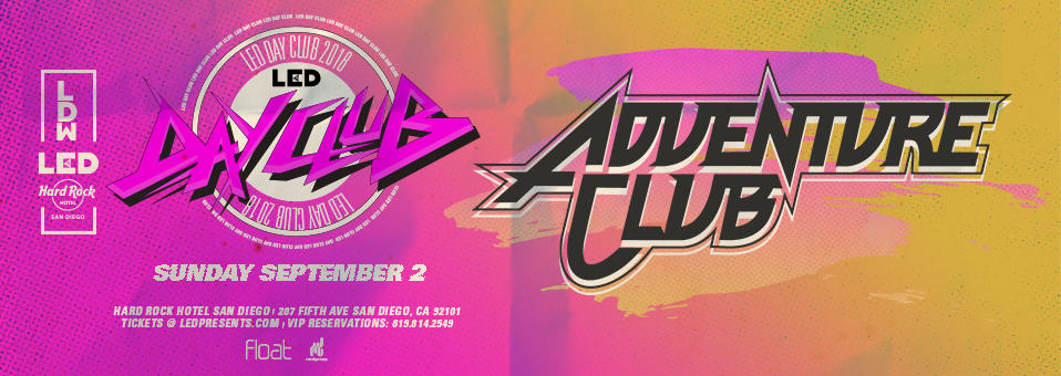 LED Day Club w/ Adventure Club at Hard Rock Hotel Rooftop – September 2nd, 2018