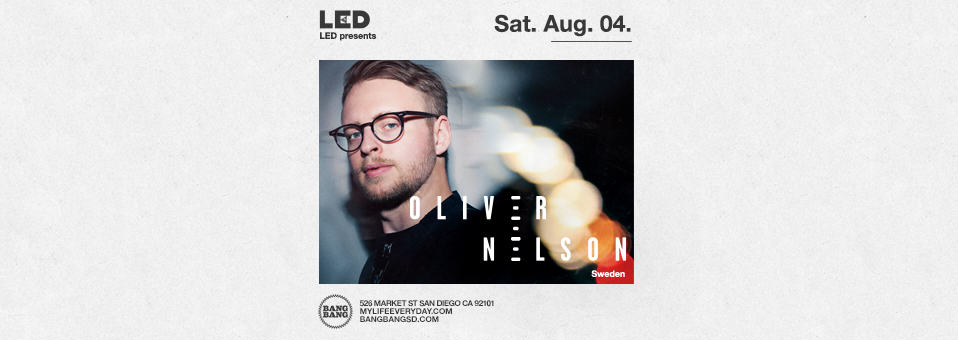 Oliver Nelson at Bang Bang – August 4th, 2018